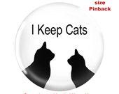 "Funny 1.25"" Pinback I Keep Cats"