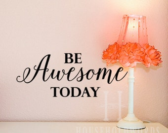 Be Awesome Today Vinyl Wall Decal Words, Awesome Decals, Gifts for Teens, Bathroom Wall Decals, College Student Gifts, Inspirational  Decals