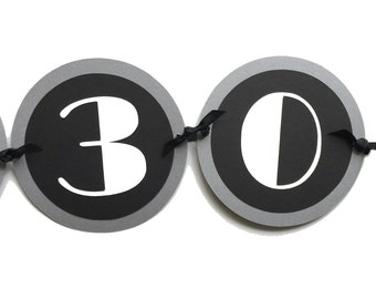 30th Birthday Banner - Dirty 30, Black, Gray and White or Your choice of colors