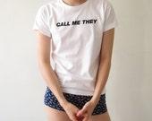 Call Me They pronoun T