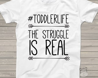 Funny #toddlerlife struggle is real Tshirt - hysterical shirt for toddler boys and girls