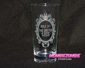 """Doctor Who """"The Doctor Lies"""" Etched Glass"""