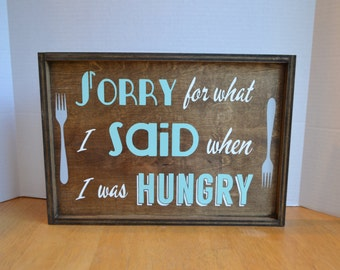 Hungry Quote Reclaimed Wood Sign MADE TO ORDER