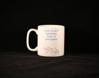 Yoga humour 'This is not napping this is savasana' graphic sublimation printed 11oz china mug typography funny meditation