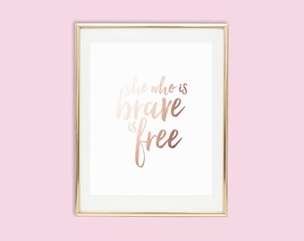 She Who Is Brave | Rose Gold Foil | Art Print | Inspirational Quote | Flamingos for a Cure | Breast Cancer Awareness Gift
