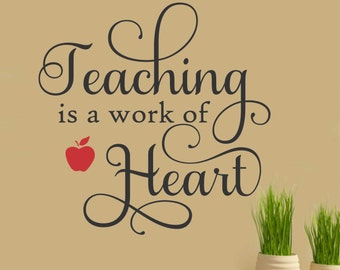 Teaching is work of Heart, Vinyl Wall Lettering, Vinyl Wall Decals, Vinyl Letters, Vinyl Lettering, Wall Quotes, Teacher Appreciation Gift