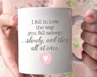 I Fell in Love the Way You Fall Asleep: Slowly, and Then All at Once | The Fault in Our Stars | John Green | Book Lover | Coffee Mug