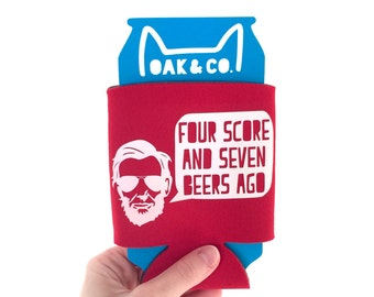 Abe Lincoln // Four score and seven beers ago // Can Cooler