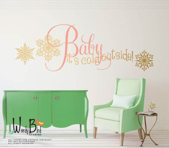 Baby it's Cold Outside Gold Holiday vinyl wall decal - with snowflake decorations
