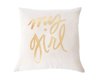 My Girl Pillow, Cream and Gold