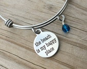 """Quote Charm Bracelet- """"the beach is my happy place"""" laser etched charm with an accent bead in your choice of colors"""