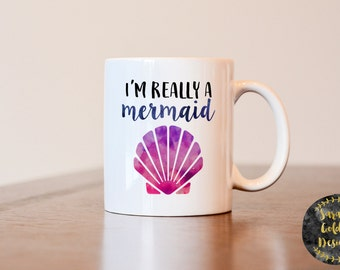 Im really a mermaid mug, I'm really a mermaid gift, mermaid gift, mermaid mug, mermaid coffee mug, funny mug, I'm really a mermaid