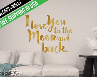 I Love You To The Moon And Back Wall Decal ~ Car Decal ~ Window Decal ~ Laptop Decal ~ Custom Size and Color ~ Free Shipping within USA