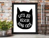 Let's Go Rescue Some Cats 8x10 Instant Download Printable Digital Art Print