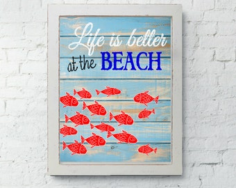 Life is better at the beach art print, beach decor, beach house wall art, fish, red white and blue