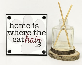 """5x5"""" Home Is Where The Cat Hair Is Sign - Wood Mounted Canvas - Paw Print - Funny Cat Art - Quirky Cat Print - Cat Sign - Pet Plaque"""