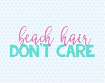 Beach Hair Don't Care Svg, Beach Hair, Summer, Svg Files, Cutting Files, Cricut, Silhouette