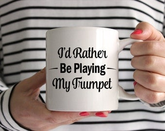 I'd Rather Be Playing My Trumpet! Mug
