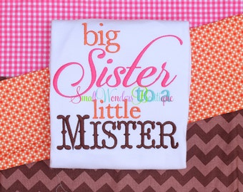 Big Sister To A Little Mister Shirt - Big Sister Shirt - Sister Shirt - Sibling Shirt - Little Mister - Big Sister Embroidered Shirt -Sister