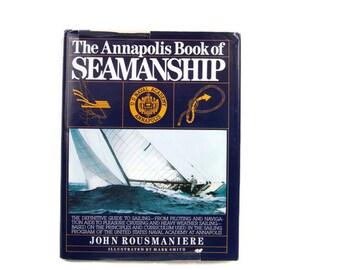 Vintage Seamanship Book The Annapolis Book of Seamanship Hard Cover Nautical Illustrated Sailing Manual John Rousmaniere