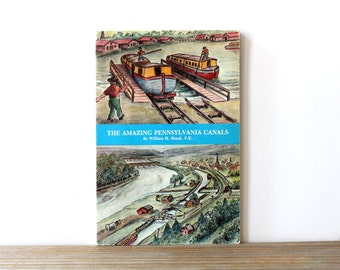 Pennsylvania Canals vintage book / American history / transportation history / early industrial America / illustrated PA canal history book
