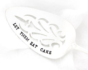 Let Them Eat Cake- silverplate cake server, hand stamped. Vintage silverplate pie server by Milk and Honey.
