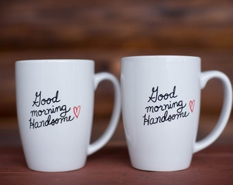 "His & His Coffee Mug Set ""Good Morning Handsome"""