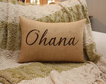 Burlap Pillow / Ohana / Family Pillow / Family Decor / Housewarming Gift