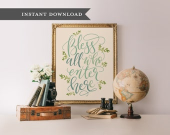 Bless all who enter printable, Welcome sign printable, Home decor print, Wall art, entryway art, calligraphy printable, hand lettered sign