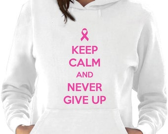 Pink Keep Calm and Never Give Up - Cancer Awareness - Women's Hoodie