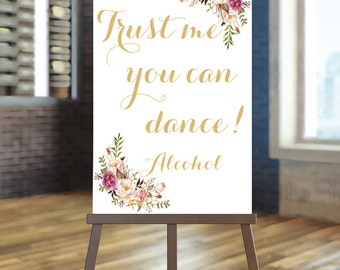 Printable wedding bar sign, Trust me you can dance, Alcohol sign, Vodka sign, Gold wedding sign,  Floral wedding sign, Alcohol Wedding sign