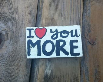 I Love You More Sign, I Love You More Pallet Sign, Valentine's Day Gift, Wood Love You More, Wife Gift
