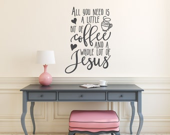 Coffee and Jesus, Wall Decal, Kitchen Wall Decals, Vinyl Wall Decals, Religious Wall Art, Wall Decal, Vinyl Decals