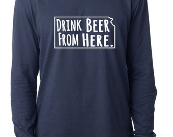 Craft Beer Kansas- KS- Drink Beer From Here™ Long Sleeve Shirt