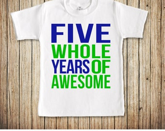 5th Birthday Shirt Boy, Fifth Birthday Shirt, Birthday Shirt 5, Boys 5th Birthday Shirt, Five Birthday Shirt, Five Whole Years of Awesome