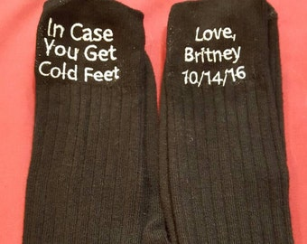 In Case You Get Cold Feet  Socks - Groom Wedding Day Socks - Custom Embroidered One Pair Groom socks - Personalized Groom Gift
