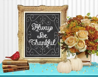 Always Be Thankful Chalkboard Wall Art Room Decor Digital Printable 8x10... Instant Download