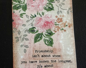 Friendship isn't about whom you have know the longest vintage art tag