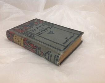 1877 antique Horatio Alger book Wait & Hope, Ben Bradford's Motto, fiction, original printing, hardback, YA children kids, vintage decor