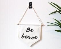 Be Brave Flag