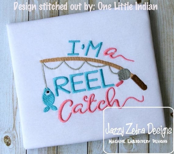 I'm a reel catch saying Embroidery Design - fishing Embroidery Design - boy Embroidery Design - valentines day Embroidery Design - valentine