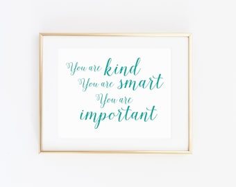 DIGITAL You are Kind, You are Smart, You are Important Print, Teal Girl Nursery, Muted Girl Bedroom Wall Decor, New Baby Gift - ANY SIZE