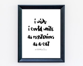 Edgar Allan Poe Literary Quote - Write As Mysterious As A Cat Print - Gift For Writer - Minimalist Poster - Typography Print - Office Art