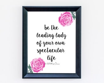 Quote Print - Leading Lady Print - Typography Print - Floral Print - Inspirational Poster - Girl Boss - Home Decor - Office Art