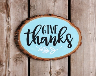 "Wood Slice - Give Thanks - Rustic Wood Sign - Thanksgiving - Home Decor - 9.75"" x 6.75"""