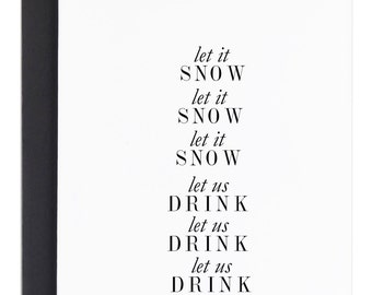 Holiday Card, Drinking card, Happy Holidays Card, Christmas Card, Thanksgiving Card, Let it snow, Funny christmas card, funny holiday card