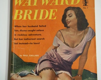 Wayward Bride by Paul Gaillard Intimate Novels #1 1950 Vintage Romance/Sleaze Pulp Digest GGA