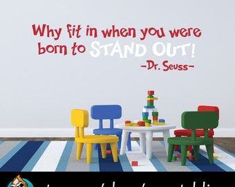 Why fit in when you were born to Stand Out! Wall Decal - Dr. Seuss Decal - Quote Decal