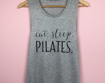 Workout Tank Top. Eat Sleep Pilates. Workout shirt. Workout tanks for women. Workout Shirts. Workout Tank. Pilates Tank Top. Workout Clothes