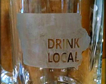 Beer Mug Etched//Iowa Drink Local// Beer Mug Stein Glass//Father's Day Gift//Birthday Gift//Grooms Gift//Bachelor Gift